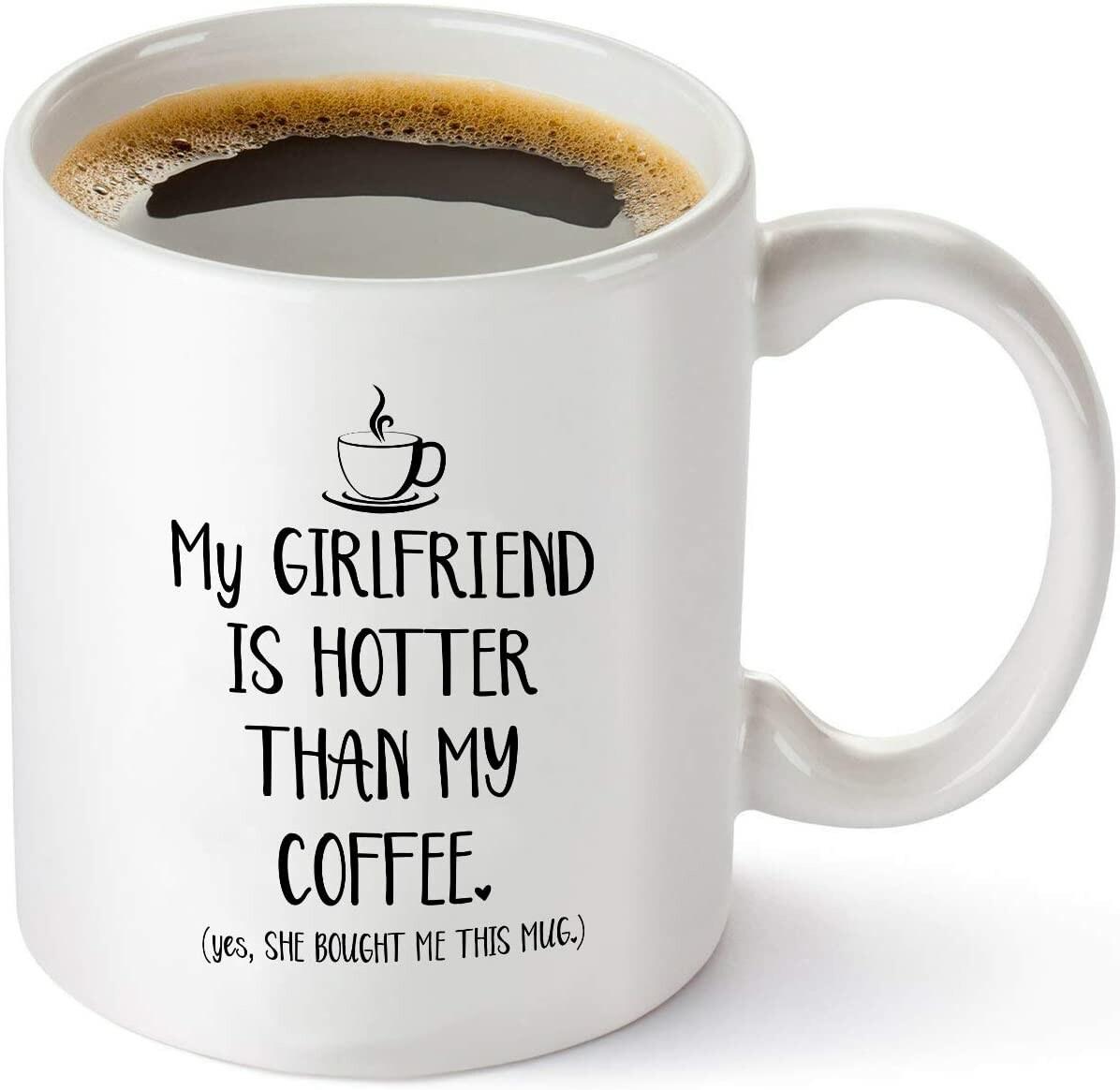 My Girlfriend Is Hotter Than My Coffee Mug