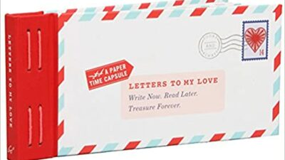 Letters to My Love: Write Now. Read Later.